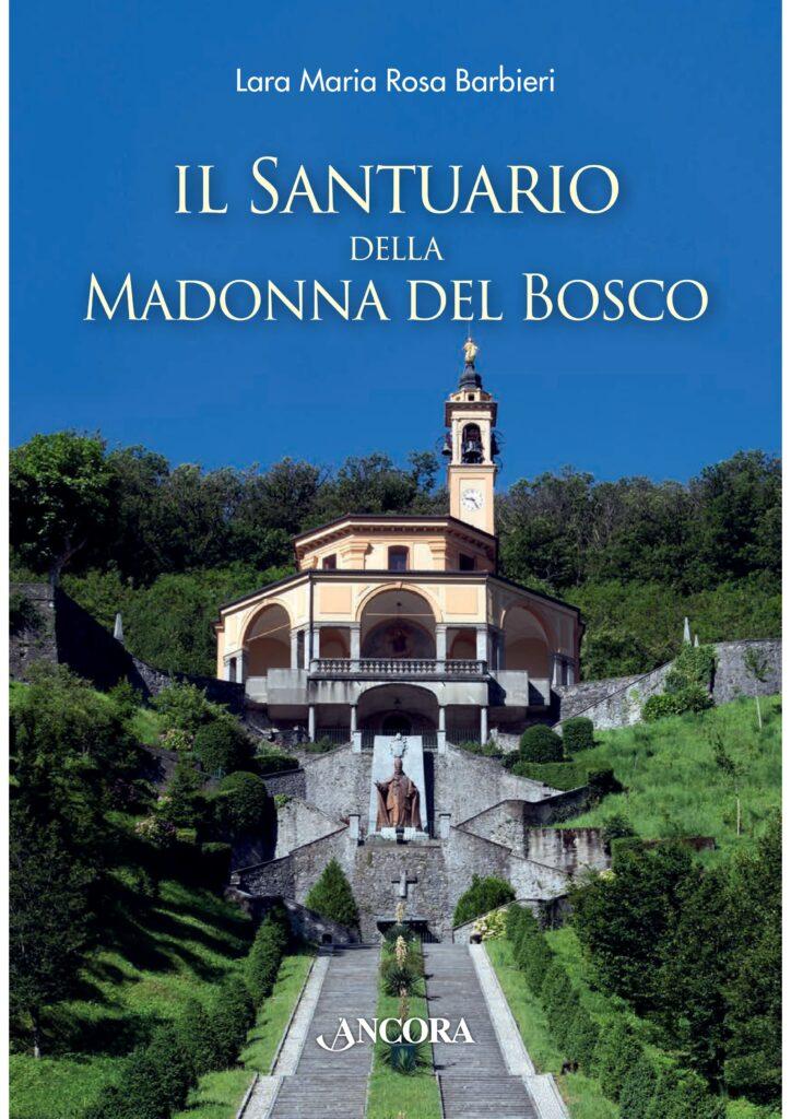 Lara Maria Rosa Barbieri, Madonna del Bosco, Imbersago, Santuario di Imbersago, ecomuseo Adda di Leonardo